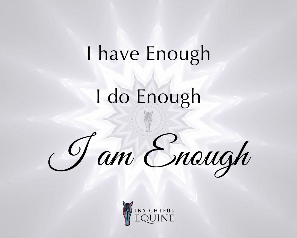 The power of I am enough quote with horses