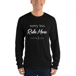 Worry Less. Ride More. Long Sleeve (unisex)