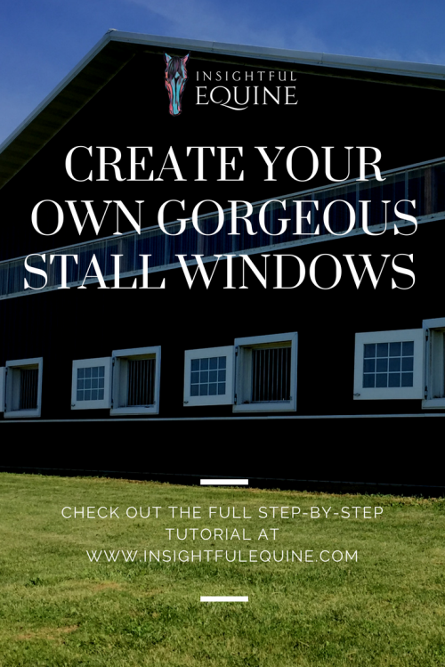 Check out how you can have gorgeous, custom, maintenance free stall windows without spending a fortune. These windows will give your horses fresh air and natural light in their stalls and make your barn look amazing. The full step-by-step guide is on the blog at Insightful Equine. Build your own swing out stall windows and barn windows in a budget.