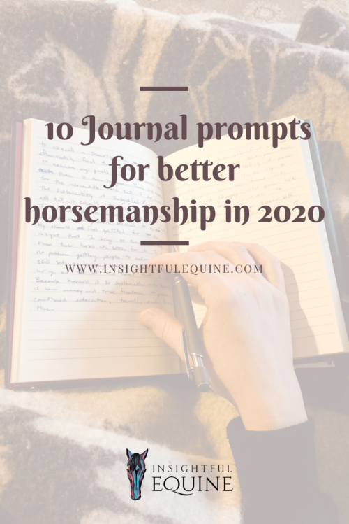 Insightful Equine is helping you write your way to better riding with these 10 journal prompts for better horsemanship.